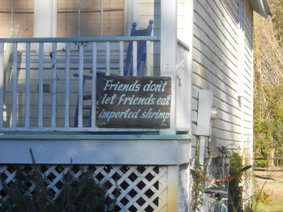 """""""Friends Don't Let Friends Eat Imported Shrimp."""""""